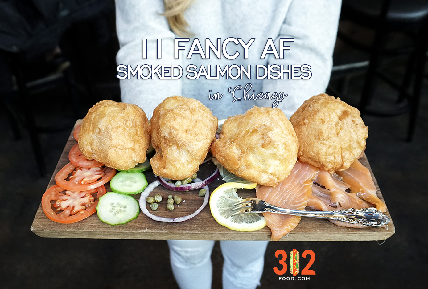 11 Fancy Smoked Salmon Dishes in Chicago 312food.com
